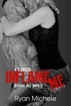 Cover Reveal: Inflame Me (Ravage MC #4) by Ryan Michele