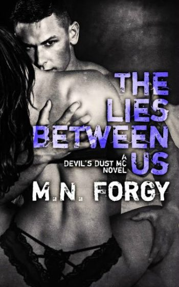 Cover Reveal: The Lies Between Us (The Devil's Dust, #4)  by M.N. Forgy