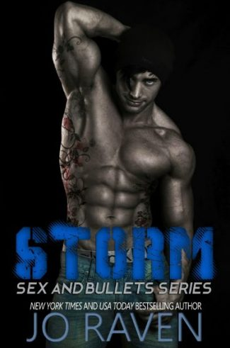 Cover Reveal: Storm (Sex and Bullets, #1) by Jo Raven