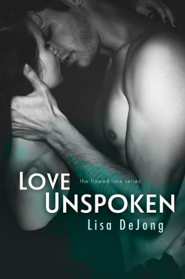 Cover Reveal: Love Unspoken (Flawed Love #2) by Lisa De Jong
