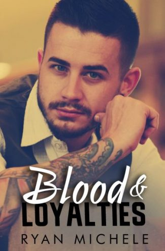 Cover Reveal: Blood & Loyalties by Ryan Michele