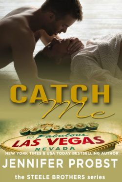 Cover Re-Reveal: Catch Me (Steele Brothers Trilogy #1) by Jennifer Probst