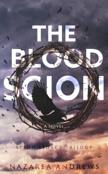 Cover Reveal: The Blood Scion (The Scion Legacy, #1) by Nazarea Andrews