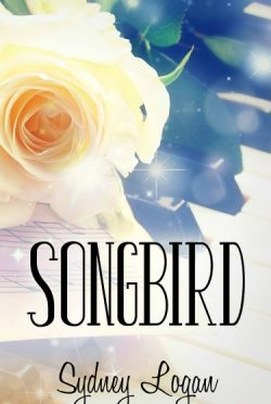 Release Day Launch & Giveaway: Songbird by Sydney Logan