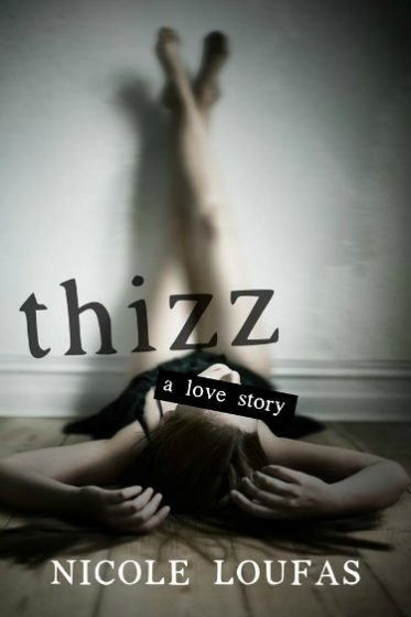 Cover Reveal: Thizz by Nicole Loufas