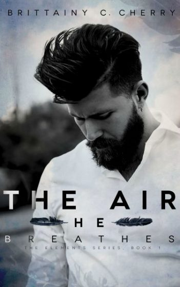 Cover Reveal: The Air He Breathes (Romance Elements #1) by Brittainy C. Cherry