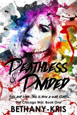 Review: Deathless & Divided (The Chicago War #1) by Bethany-Kris