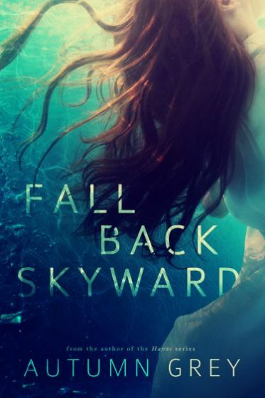 Cover Reveal: Fall Back Skyward by Autumn Grey