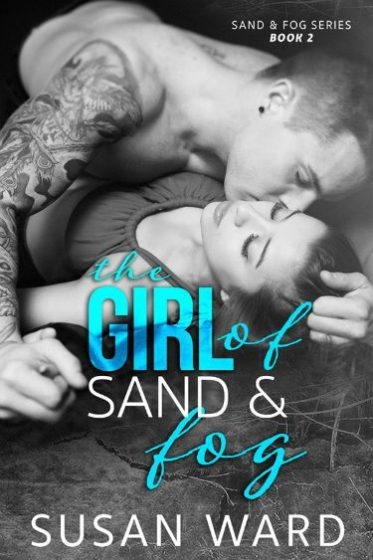 Cover Reveal: The Girl of Sand & Fog (Sand & Fog #2) by Susan Ward