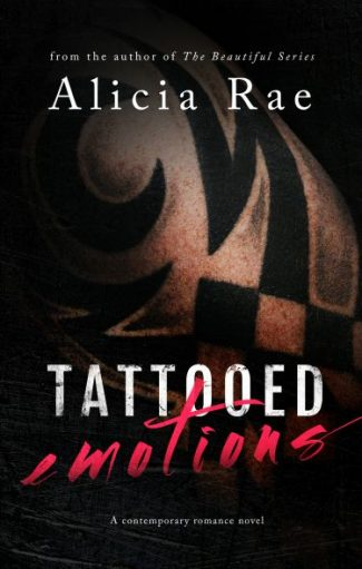 Release Day Launch & Giveaway: Tattooed Emotions (Tattooed #1) by Alicia Rae