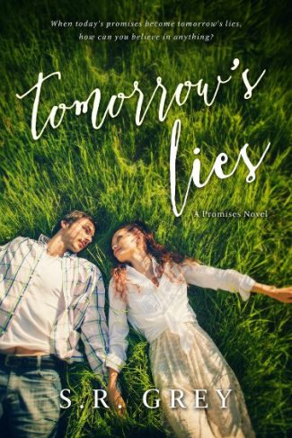 Cover Reveal & Giveaway: Tomorrow's Lies (Promises #1) by S.R. Grey