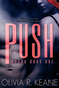 Cover Reveal: Push (Bound #1) by Olivia R. Keane