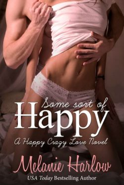 Release Day Blitz & Giveaway: Some Sort of Happy (Happy Crazy Love #1) by Melanie Harlow