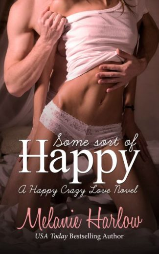 Cover Reveal: Some Sort of Happy (Happy Crazy Love #1) by Melanie Harlow