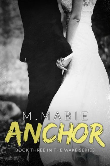 Release Day Blitz: Anchor (Wake #3) by M. Mabie