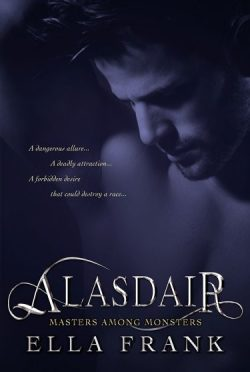 Cover Reveal: Alasdair (Masters Among Monsters #1) by Ella Frank