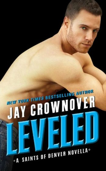 Cover Reveal: Leveled (Saints of Denver #0.5) by Jay Crownover
