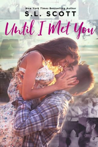 Release Day Blitz: Until I Met You by S.L. Scott