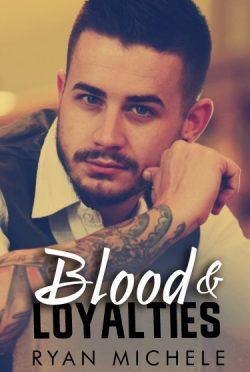 Release Day Blitz: Blood & Loyalties by Ryan Michele