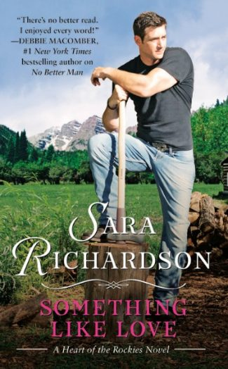 Launch Day Blitz & Giveaway: Something Like Love (Heart of the Rockies #2) by Sara Richardson