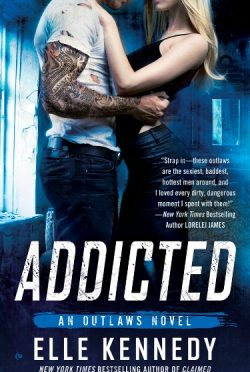 Cover Reveal: Addicted (Outlaws #2) by Elle Kennedy