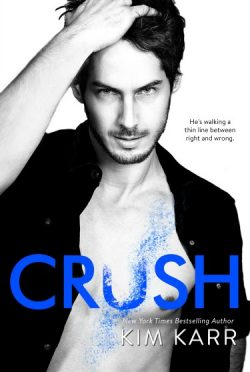 Cover Reveal: Crush (The Tainted Love Duet #2) by Kim Karr