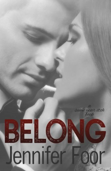 Cover Reveal: Belong (Seven Year Itch #3) by Jennifer Foor
