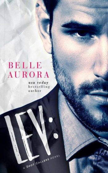 Cover Reveal: Lev (Shot Callers #1) by Belle Aurora