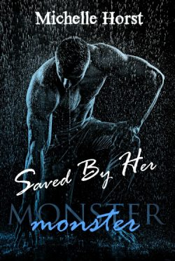 Cover Reveal: Saved By Her (Monster #1) by Michelle Horst