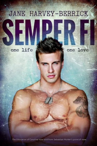Cover Reveal: Semper Fi: The Education of Caroline (The Education of… #3) by Jane Harvey-Berrick