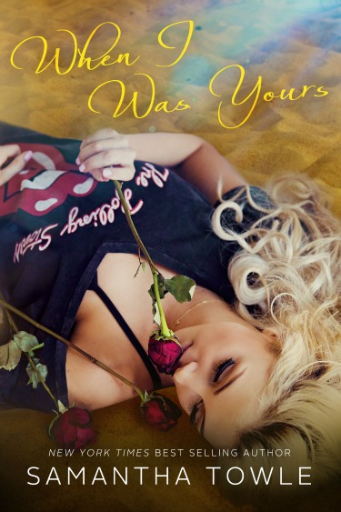 Cover Reveal: When I Was Yours by Samantha Towle
