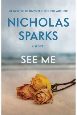 Excerpt Reveal & Giveaway: See Me by Nicholas Sparks