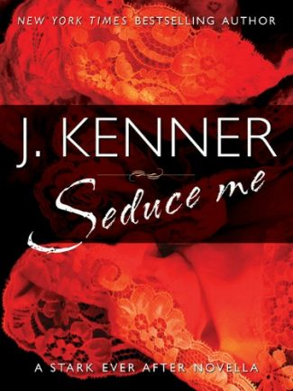 Release Day Blitz: Seduce Me (Stark Trilogy #3.8) by J. Kenner