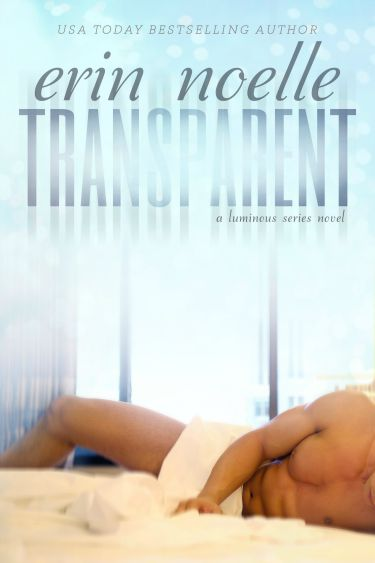 Release Day Blitz: Transparent (Luminous #2) by Erin Noelle