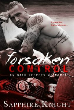 Release Day Blitz & Giveaway: Forsaken Control (Oath Keepers MC #5) by Sapphire Knight