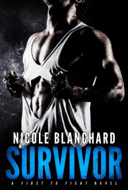 Cover Reveal & Giveaway: Survivor (First to Fight #2) by Nicole Blanchard