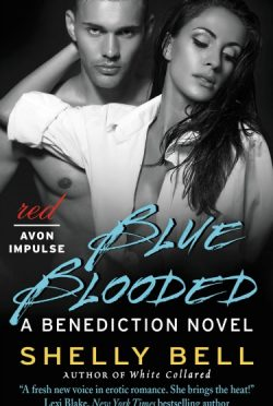 Release Day Blitz & Giveaway: Blue Blooded (Benediction #3) by Shelly Bell