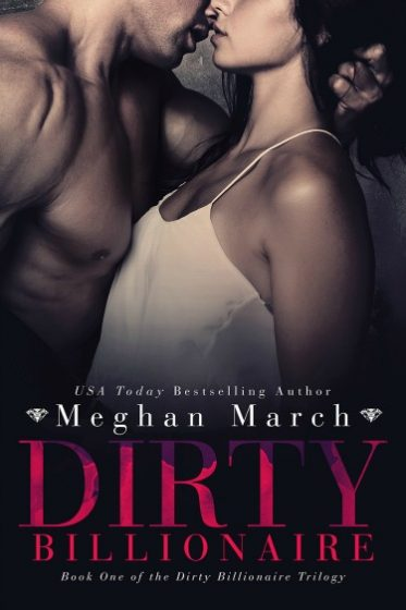 Cover Reveal & Giveaway: Dirty Billionaire (The Dirty Billionaire Trilogy #1) by Meghan March