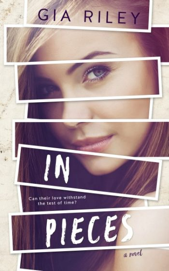 Cover Reveal & Giveaway: In Pieces by Gia Riley