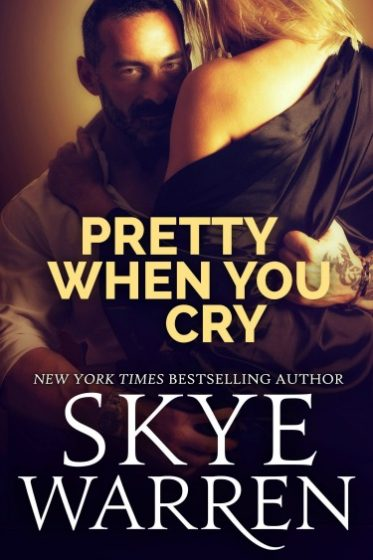 Release Day Blitz: Pretty When You Cry (Stripped #3) by Skye Warren