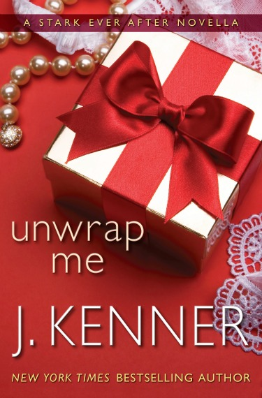 Cover Reveal: Unwrap Me (Stark Trilogy #3.9) by J. Kenner
