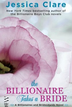 Release Day Blitz: The Billionaire Takes a Bride (Billionaires and Bridesmaids #3) by Jessica Clare