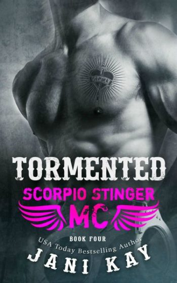 Release Day Blitz & Giveaway: Tormented (Scorpio Stinger MC #4) by Jani Kay
