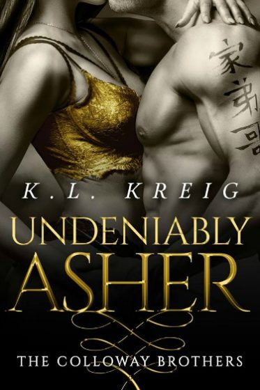 Cover Reveal: Undeniably Asher (The Colloway Brothers #2) by K.L. Kreig