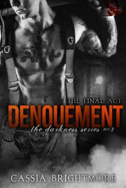 Release Day Blitz: Denouement (Darkness #3) by Cassia Brightmore