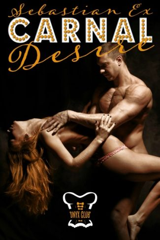 Release Day Blitz & Giveaway: Carnal Desire (Onyx Club #3) by Sebastian Ex