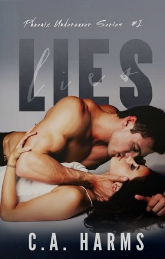 Release Day Blitz: Lies (Phoenix Undercover #1) by CA Harms