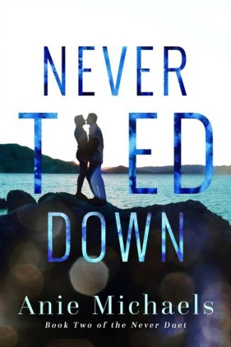 Cover Reveal: Never Tied Down (The Never Duet #2) by Anie Michaels