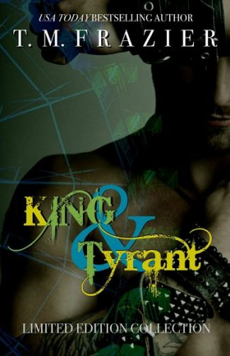 Release Day Blitz: King Series Collection: King & Tyrant by T.M. Frazier