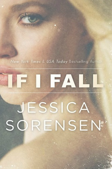 Cover Reveal: If I Fall (If I Fall #1) by Jessica Sorensen
